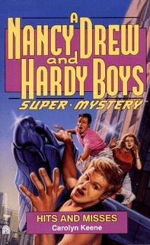 Hits and Misses - Book #16 of the Nancy Drew and Hardy Boys: Super Mystery