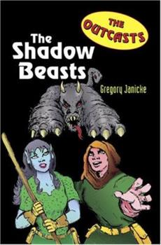 Outcasts 1: The Shadow Beasts (Paperback) 0761453644 Book Cover