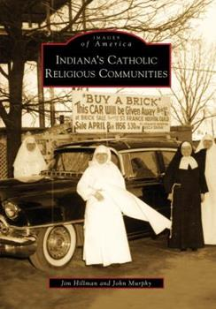 Indiana's Catholic Religious Communities 0738560103 Book Cover