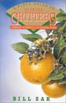 A Field Guide to Florida Critters: Common Household and Garden Pests 0878337806 Book Cover