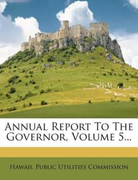 Paperback Annual Report to the Governor, Volume 5... Book