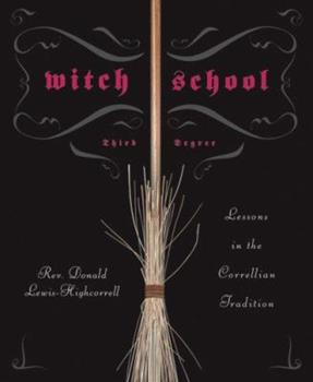 Paperback Witch School: Third Degree: Lessons in the Correllian Tradition Book