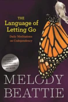 The Language of Letting Go (Hazelden Meditation Series) 0062553895 Book Cover