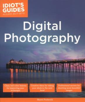 Idiot's Guides: Digital Photography 161564413X Book Cover