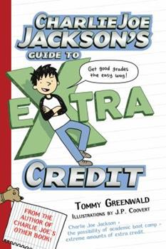 Charlie Joe Jackson's Guide to Extra Credit 1250016703 Book Cover