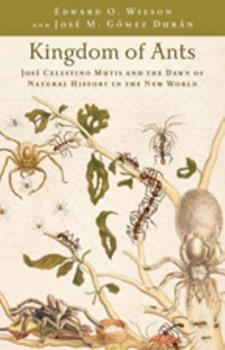 Kingdom of Ants: José Celestino Mutis and the Dawn of Natural History in the New World 0801897858 Book Cover