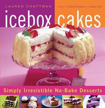 Icebox Cakes 1558323457 Book Cover