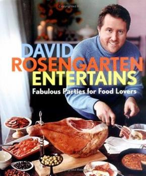 David Rosengarten Entertains: Fabulous Parties for Food Lovers 0471461989 Book Cover