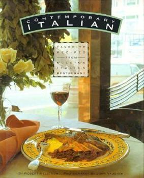 Contemporary Italian: Favorite Recipes from Kuleto's Restaurant 0962734578 Book Cover