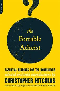 Paperback The Portable Atheist : Essential Readings for the Nonbeliever Book
