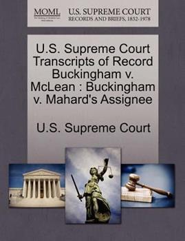 Paperback U. S. Supreme Court Transcripts of Record Buckingham V. Mclean : Buckingham V. Mahard's Assignee Book