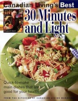 Canadian Living's Best 30 Minutes and Light 034539867X Book Cover