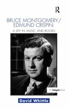 Paperback Bruce Montgomery/Edmund Crispin: A Life in Music and Books Book