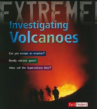 Investigating Volcanoes - Book  of the Fact Finders: Extreme Explorations!