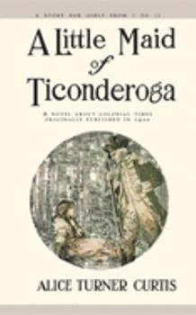 A Little Maid of Ticonderoga 155709330X Book Cover