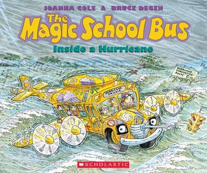 The Magic School Bus Inside A Hurricane (Magic School Bus) - Book #7 of the Magic School Bus