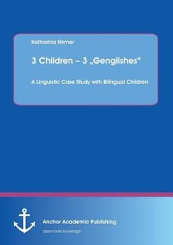"""Paperback 3 Children - 3 """"Genglishes: A Linguistic Case Study with Bilingual Children Book"""
