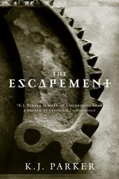 The Escapement - Book #3 of the Engineer Trilogy