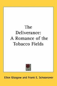 The Deliverance: A Romance of the Virginia Tobacco Fields 129816530X Book Cover