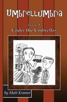 Umbrellumbria: Under the Umbrellas 1491095520 Book Cover