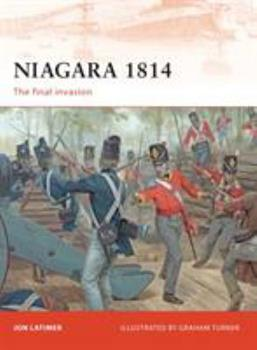 Niagara 1814: The final invasion - Book #209 of the Osprey Campaign