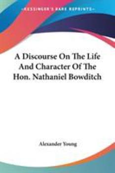 Paperback A Discourse on the Life and Character of the Hon Nathaniel Bowditch Book