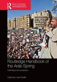 Paperback Routledge Handbook of the Arab Spring: Rethinking Democratization Book