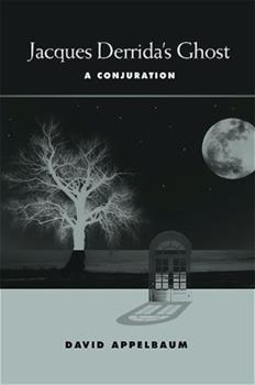Jacques Derrida's Ghost: A Conjuration 0791476073 Book Cover