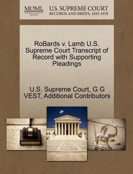 Paperback Robards V. Lamb U. S. Supreme Court Transcript of Record with Supporting Pleadings Book