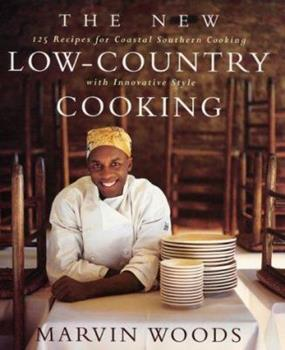 The New Low-Country Cooking: 125 Recipes for Coastal Southern Cooking with Innovative Style 0688172059 Book Cover