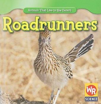 Roadrunners - Book  of the Animals That Live in the Desert