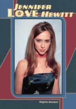 Jennifer Love Hewitt (Galaxy of Superstars) 0791054977 Book Cover