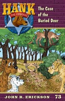 The Case of the Buried Deer - Book #73 of the Hank the Cowdog
