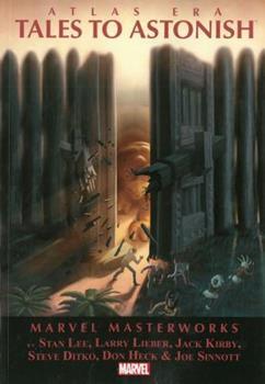 Marvel Masterworks: Atlas Era Tales to Astonish, Vol. 1 - Book #57 of the Marvel Masterworks