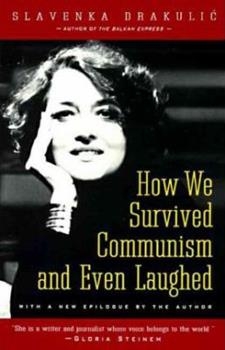 How We Survived Communism and Even Laughed 0060975407 Book Cover