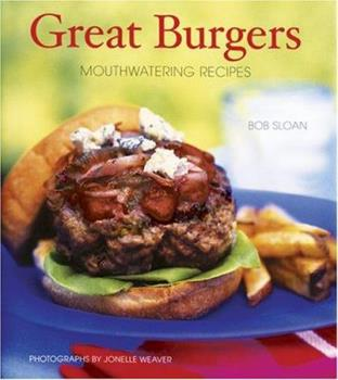 Great Burgers: Mouthwatering Recipes 0811842932 Book Cover