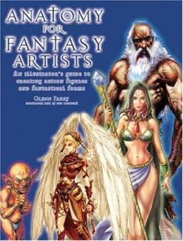 Paperback Anatomy for Fantasy Artists: An Illustrator's Guide to Creating Action Figures and Fantastical Forms Book