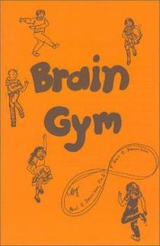 Paperback Brain Gym: Simple Activities for Whole Brain Learning Book