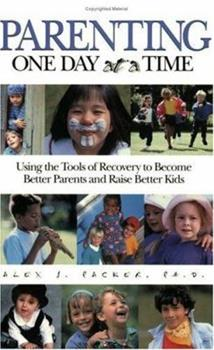 Parenting One Day at a Time: Using the Tools of Rcovery to Become Better Parents and Raise Better Kids 0440505208 Book Cover