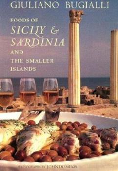 Foods of Sicily & Sardinia and the Smaller Islands 0847819248 Book Cover