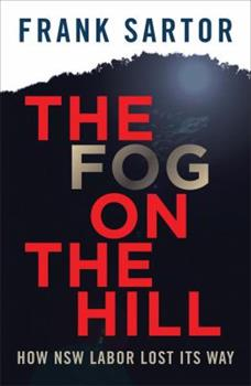 Paperback The Fog on the Hill: How NSW Labor Lost Its Way Book