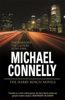 The Harry Bosch Novels, Volume 4: The Narrows, The Closers, Echo Park