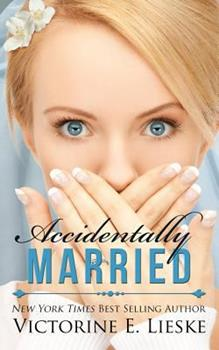 Accidentally Married - Book #1 of the Married