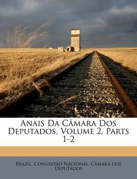 Paperback Anais Da C?mara Dos Deputados, Volume 2, Parts 1-2 Book