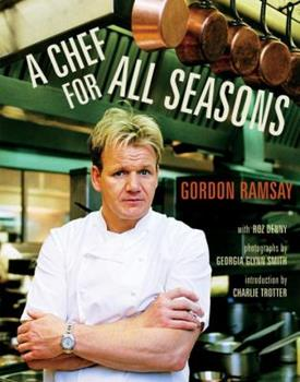 Gordon Ramsay - A Chef for all Seasons - Ramsay 1580087426 Book Cover