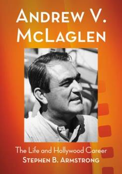 Paperback Andrew V. Mclaglen : The Life and Hollywood Career Book