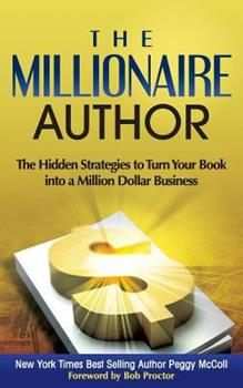 The Millionaire Author: The Hidden Strategies to Turn Your Book Into a Million Dollar Business 150300578X Book Cover