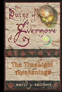 The Ruins of Evermore: The TimeLight Awakenings - Book  of the Ruins of Evermore: The TimeLight Awakenings
