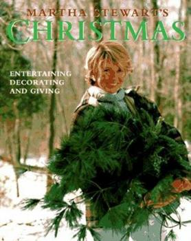 Martha Stewart's Christmas: Entertaining, Decorating and Giving 0517881020 Book Cover