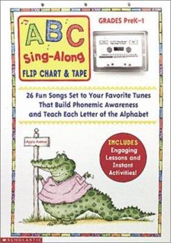 Spiral-bound ABC Sing-Along Flip Chart: 26 Fun Songs Set to Your Favorite Tunes That Build Phonemic Awareness and Teach Each Letter of the Alphabet Book